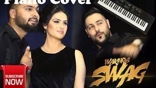 Wakhra Swag !! Navv Inder !! FT. BADSHAH {Piano Cover}
