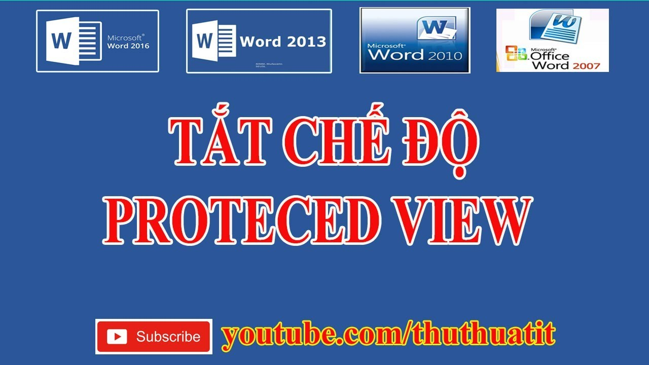 Tắt chế độ Protected View trong Word Excell Office 2016 – Disable Protected View in Word Excell 2016