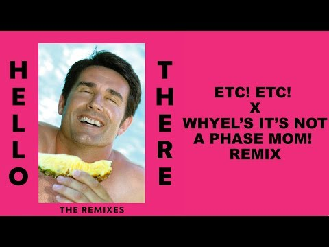 Dillon Francis - Hello There (ft. Yung Pinch) (Etc!etc! X Whyel's It's Not A Phase Mom! Remix)