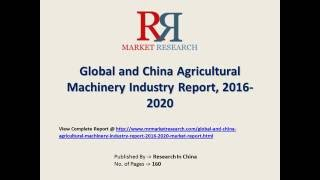 Agricultural Machinery Industry Analysis 2016-2020 with Leading Company Profiles