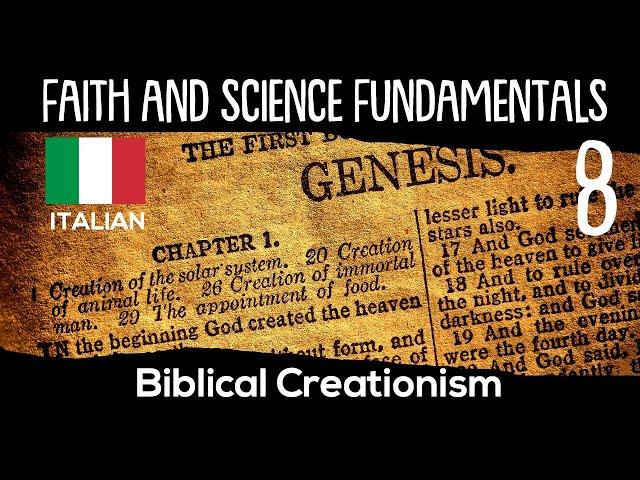 ITALIAN (8/16) BIBLICAL CREATIONISM – FAITH AND SCIENCE FUNDAMENTALS