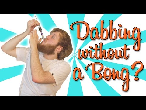 DABBING WITHOUT A BONG??