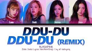 Blackpink Ddu Du Ddu Du Remix Color Coded Lyrics Han Rom Eng