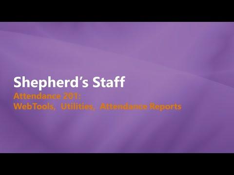 Shepherd's Staff: Attendance 201 - WebTools, Attendance follow up, & Utilities