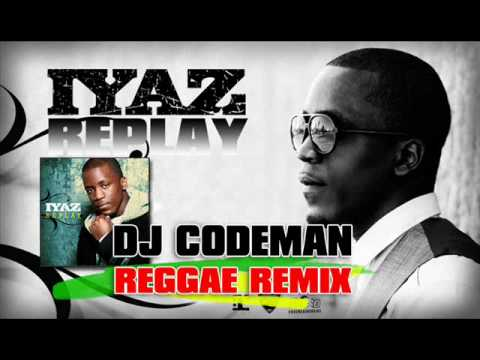 Iyaz - Replay (Dj Codeman Reggae Remix)