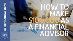 How to Make $100,000 as a Financial Advisor (#likeaboss )
