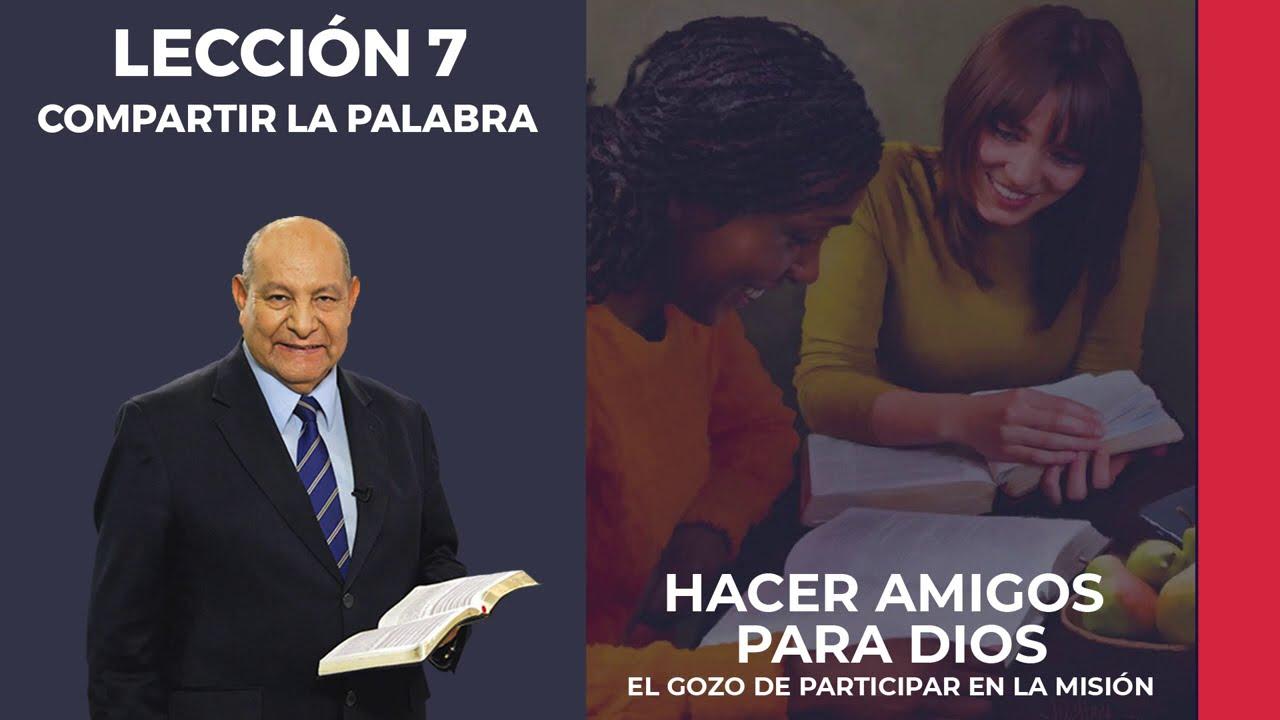 Pr. Bullon - Lección 7 - Compartir la Palabra