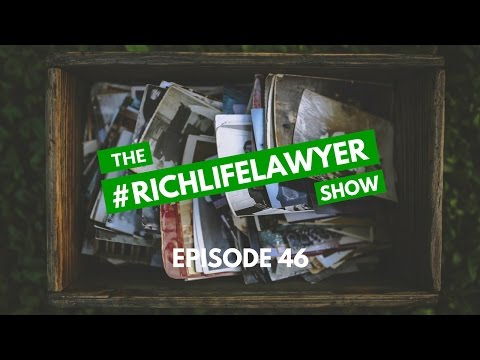 #RichLifeLawyer Show 046: Estate Planning and Funding Your Trust