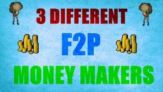 3 Different F2P Money Making Guides OSRS [ Oldschool Runescape 2007 ]