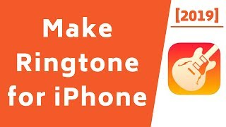 Make ringtone for iphone! [2019]