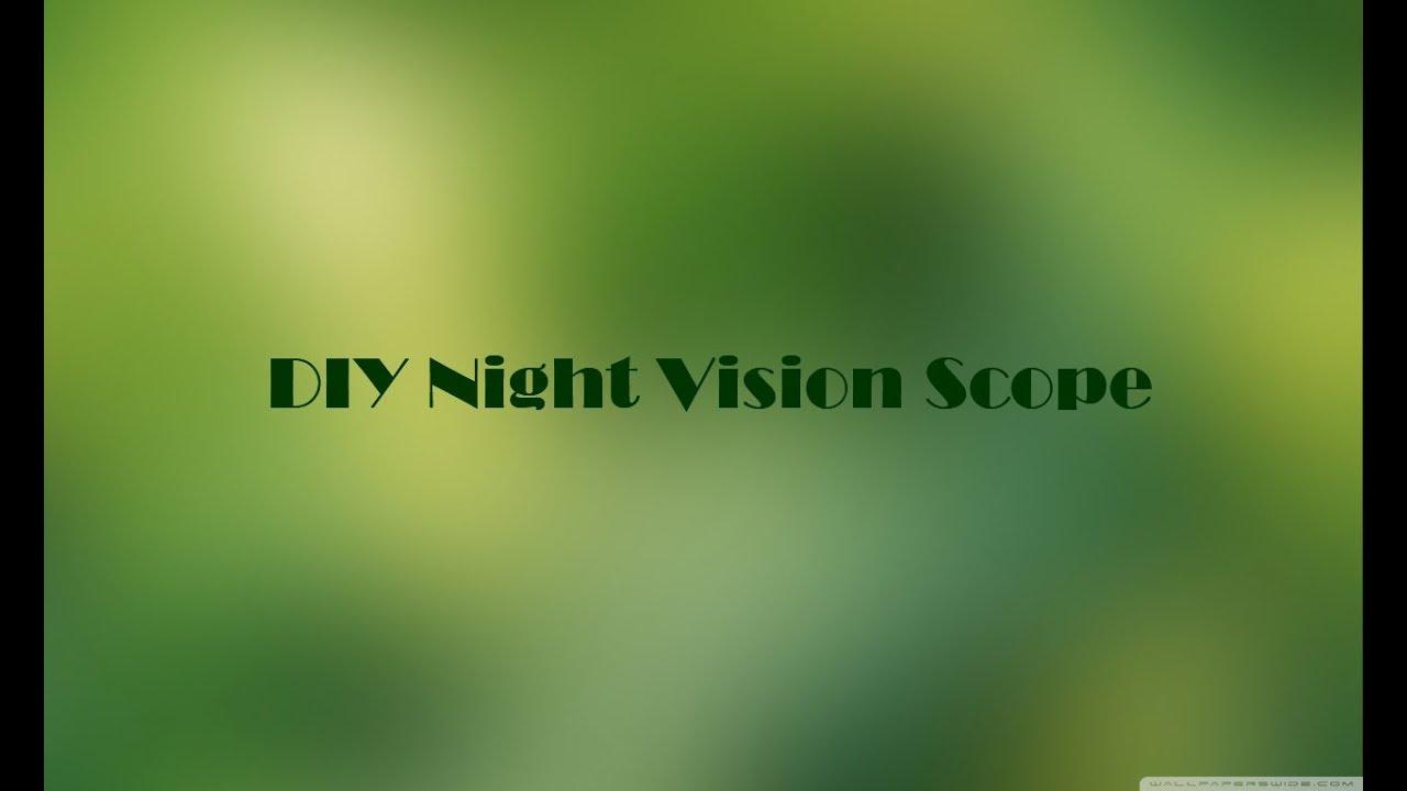 Diy night vision scope cara membuat kamera malam teleskop