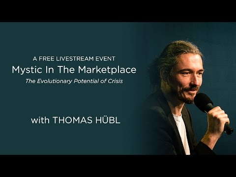 Mystic in the Marketplace - Thomas Hübl