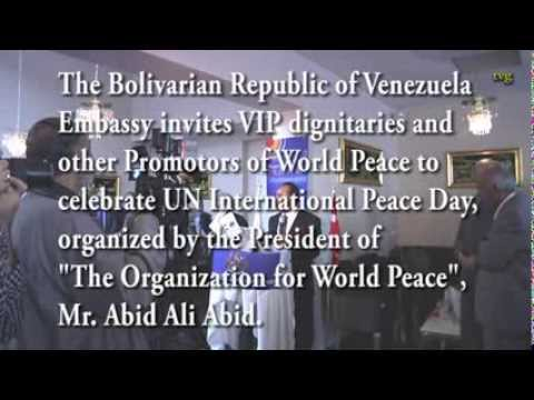 Republic of Venezuela, Dignitaries & Promotors of World Peace Celebrate Peace Day