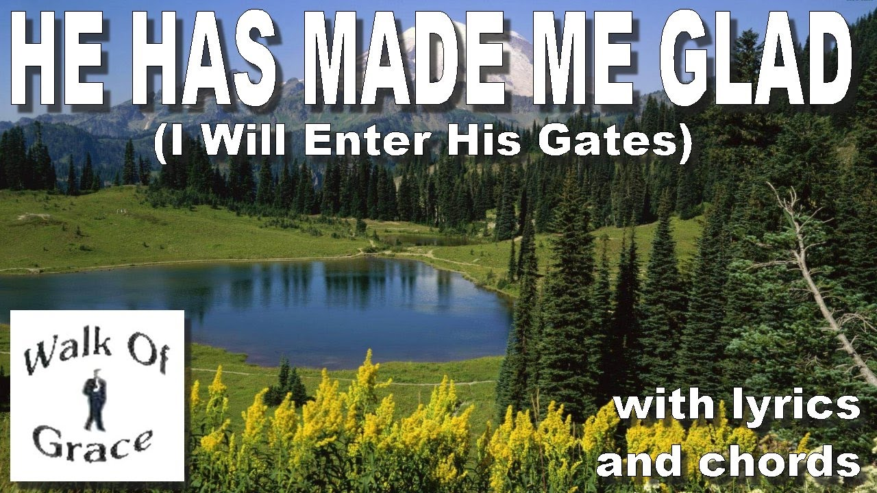 He Has Made Me Glad I Will Enter His Gates Thanksgiving Song