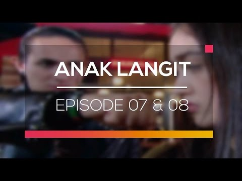 Anak Langit - Episode 07 dan 08
