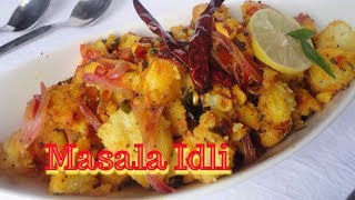 Masala Idli-Spicy Idli Fry-Spicy South Indian Spicy Snack-Fried idli recipe in Tamil