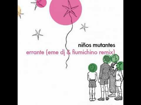 ninos-mutantes-errante-eme-dj-fiumichino-remix-fiumichino