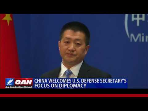China Welcomes U.S. Defense Secretary's Focus on Diplomacy