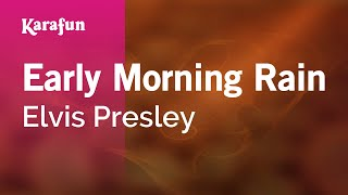 Download Karaoke Early Morning Rain - Elvis Presley * MP3 song and Music Video