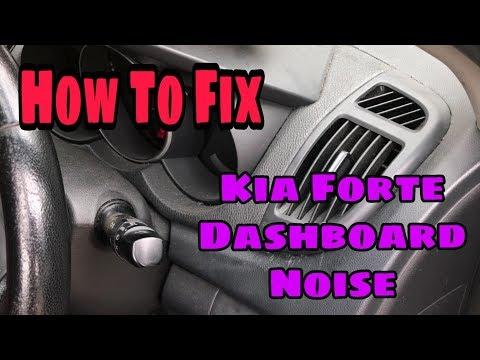 How to fix KIA FORTE Dashboard Noise.