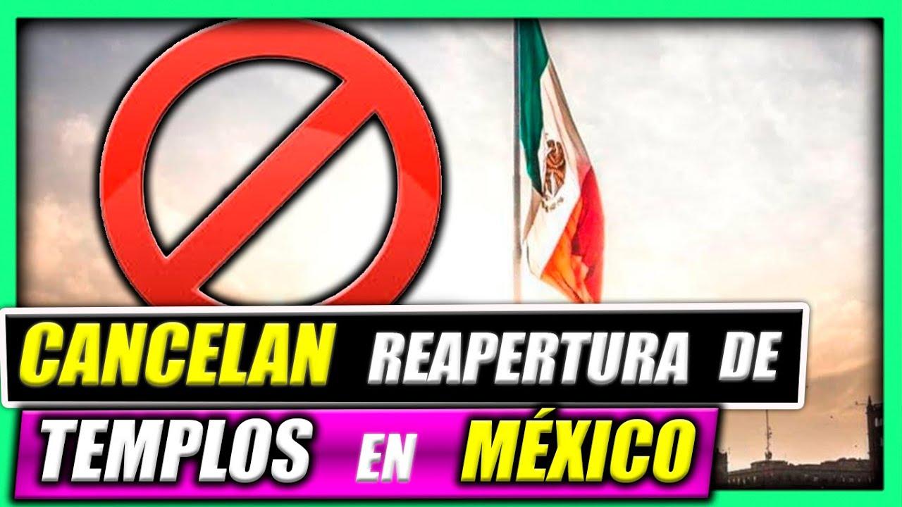 CANCELAN reapertura de los TEMPLOS anunciados en MÉXICO | 🔴 NOTICIAS DE LA IGLESIA 2020 🔴