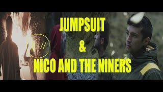 JUMPSUIT & NICO AND THE NINERS! | Thømas