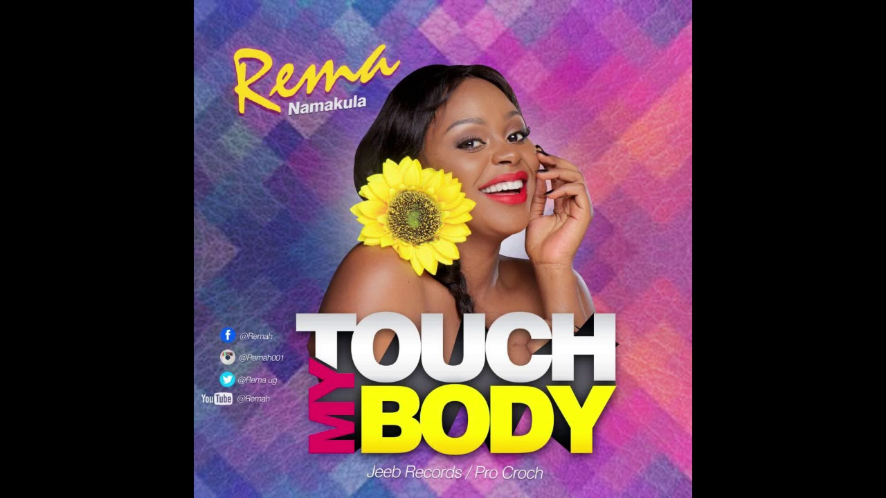 Touch My Body  Audio  REMA  New Ugandan Music 2018 HD