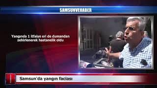 Samsun'da yangın faciası | Samsun ve Haber