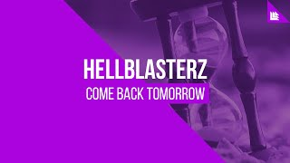 Hellblasterz - Come Back Tomorrow [FREE DOWNLOAD]