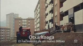 Presentacion documental Otxarkoaga