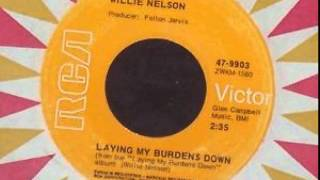Watch Willie Nelson Laying My Burdens Down video