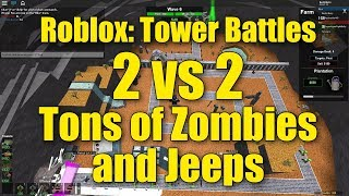 Roblox: Tower Battles 2vs2 Tons of Zombies and Jeeps