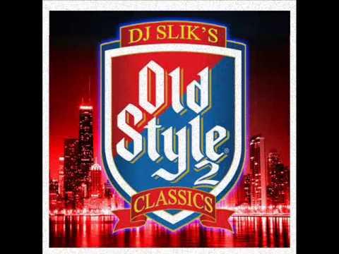 DJ SLiK OLD STYLE 2 wbmx CHICAGO classic mix