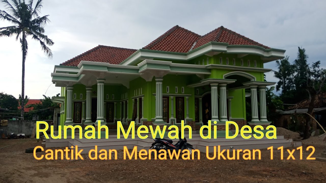 Rumah Idaman Dan Mewah Di Desa Ukuran 11x12 Youtube