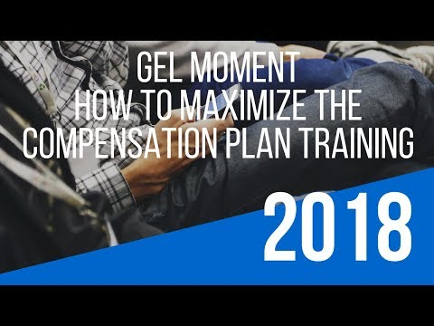 "Gel Moment Opportunity Training – How To Maximize the ""Gel Moment Compensation Plan"""