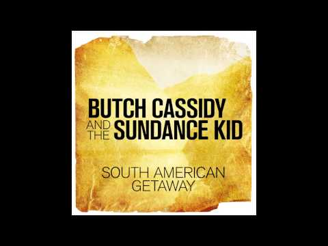 """London Music Works - South American Getaway (From """"Butch Cassidy and the Sundance Kid"""")"""