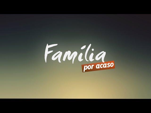 Família por Acaso, Abertura da Minissérie