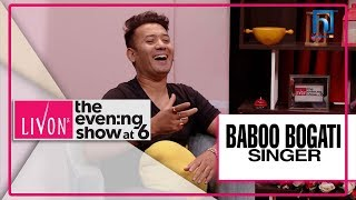 IN CONVERSATION WITH BABOO BOGATI | SINGER |  LIVON THE EVENING SHOW AT SIX
