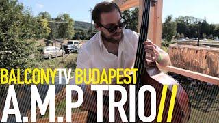 A.M.P TRIO - IMPROVISATION ON THE ROOF (BalconyTV)