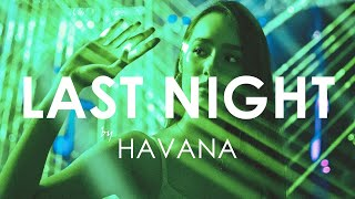 Havana feat. Yaar & Kaiia - Last Night (Creative Ades Remix) [Exclusive Premiere]