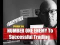 #DailyPipTalk Episode #196: NUMBER ONE ENEMY To Successful Trading