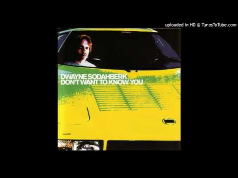 Dwayne Sodahberk - What I Can Do If You Don't Listen