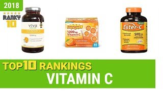 Best Vitamin C Top 10 Rankings, Review 2018 & Buying Guide