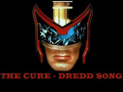 The Cure - Dredd Song [Unofficial]