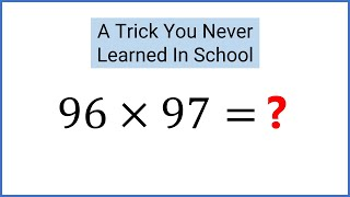 What is 97 x 96 = ? LEARN THE EASY WAY. Solve In 5 Seconds.