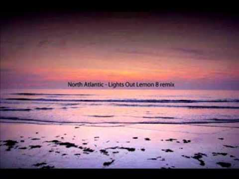 North Atlantic - Lights Out (Lemon 8 rmx)