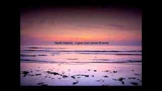 North Atlantic - Lights Out (Lemon 8 rmx)