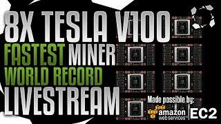 8X NVLINK Tesla V100 WORLD RECORD Attempt FASTEST MINER LiveStream