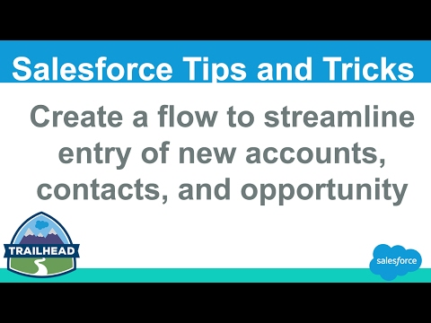 Create a flow to streamline entry of new accounts, contacts, and opportunity | Salesforce Trailhead