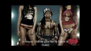 Lil Wayne - Bitches Love Me (ft. Drake & Future)